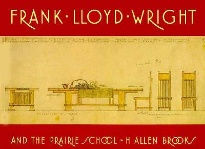 Frank Lloyd Wright and the Prairie School