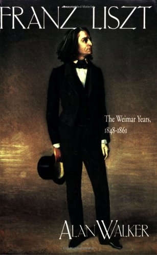 Franz Liszt, Volume II: The Weimar Years, 1848-1861 9780801497216