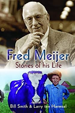 Fred Meijer: Stories of His Life 9780802864604