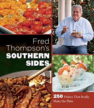 Fred Thompson's Southern Sides: 250 Dishes That Really Make the Plate 9780807835708
