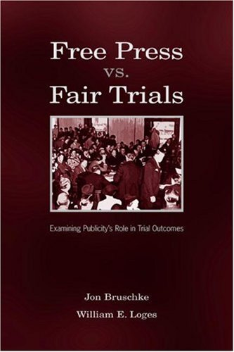 Free Press vs. Fair Trials: Examining Publicity's Role in Trial Outcomes 9780805843255