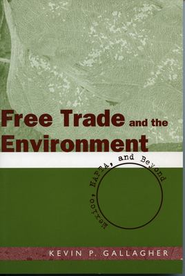 Free Trade and the Environment: Mexico, NAFTA, and Beyond 9780804751254