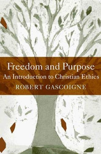 Freedom and Purpose: An Introduction to Christian Ethics 9780809142217
