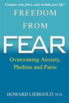 Freedom from Fear: Overcoming Anxiety, Phobias and Panic 9780806533025
