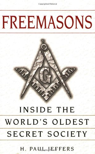 Freemasons: A History and Exploration of the World's Oldestsecret Socie: Inside the World's Oldest Secret Society 9780806526621