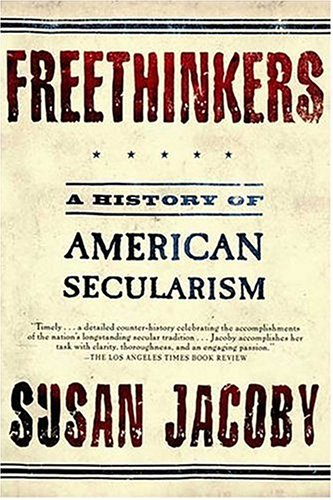 Freethinkers: A History of American Secularism 9780805077766