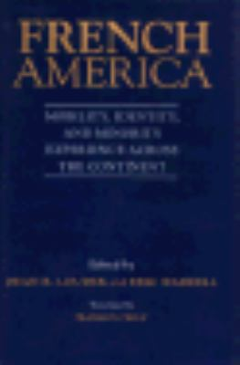 French America: Mobility, Identity, and Minority Experience Across the Continent 9780807116692