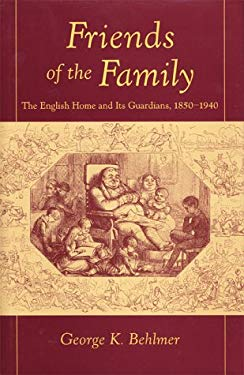 Friends of the Family: The English Home and Its Guardians, 1850-1940 9780804733137