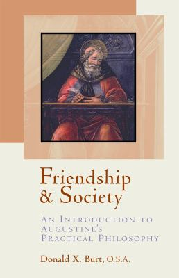 Friendship and Society: An Introduction to Augustine's Practical Philosophy 9780802846822