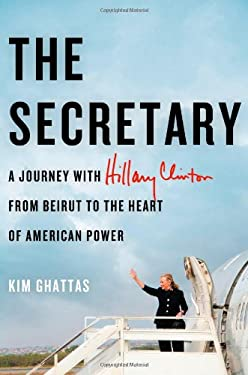 From Beirut to Washington: A Journey with Hillary Clinton to the New Frontiers of American Power 9780805095111
