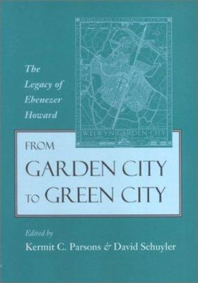 From Garden City to Green City: The Legacy of Ebenezer Howard