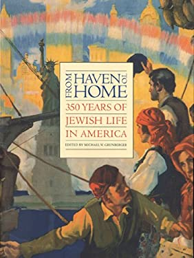 From Haven to Home: 350 Years of Jewish Life in America 9780807615379
