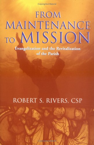 From Maintenance to Mission: Evangelization and the Revitalization of the Parish 9780809143184