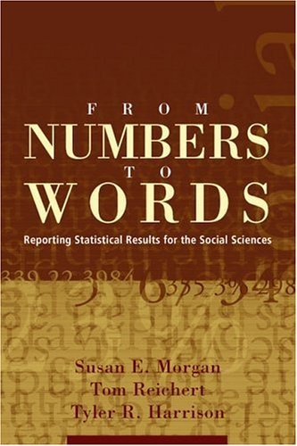 From Numbers to Words: Reporting Statistical Results for the Social Sciences 9780801332807