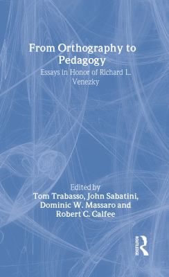From Orthography to Pedagogy: Essays in Honor of Richard L. Venezky 9780805850895