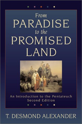From Paradise to the Promised Land: An Introduction to the Pentateuch 9780801025976