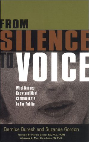From Silence to Voice: What Nurses Know and Must Communicate to the Public 9780801488689
