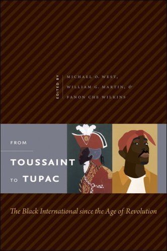 From Toussaint to Tupac: The Black International Since the Age of Revolution 9780807859728