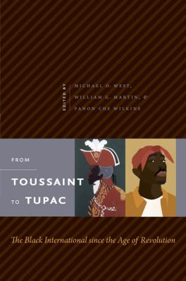 From Toussaint to Tupac: The Black International Since the Age of Revolution 9780807833094