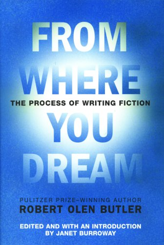 From Where You Dream: The Process of Writing Fiction 9780802117953