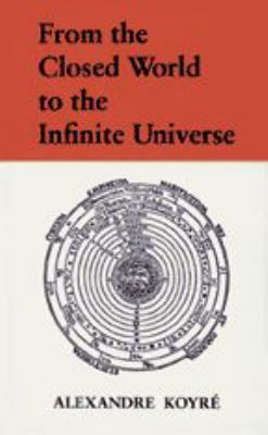 From the Closed World to the Infinite Universe 9780801803475