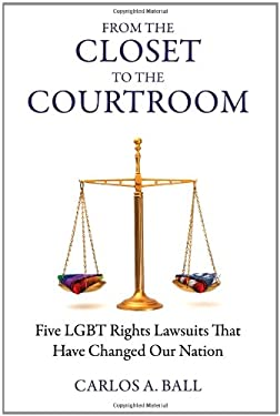 From the Closet to the Courtroom: Five LGBT Rights Lawsuits That Have Changed Our Nation 9780807000786