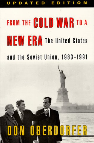 From the Cold War to a New Era: The United States and the Soviet Union, 1983-1991 9780801859229