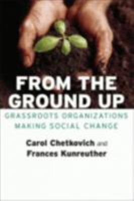 From the Ground Up: Grassroots Organizations Making Social Change 9780801472640