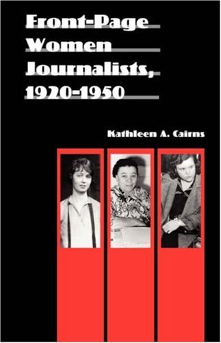 Front-Page Women Journalists, 1920-1950 9780803222298