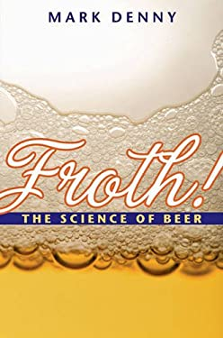 Froth!: The Science of Beer 9780801891328
