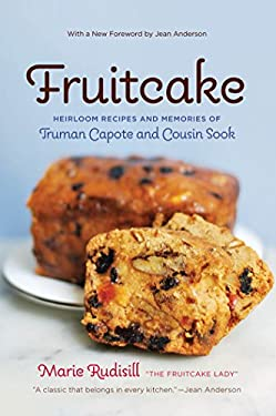 Fruitcake: Heirloom Recipes and Memories of Truman Capote & Cousin Sook 9780807899304