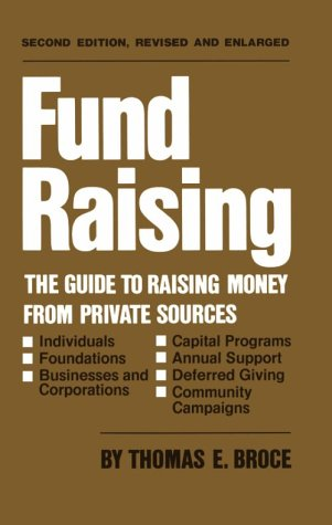 Fund Raising: The Guide to Raising Money from Private Sources 9780806119885