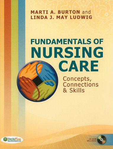 Fundamentals of Nursing Care: Concepts, Connections & Skills [With CDROM] 9780803619708