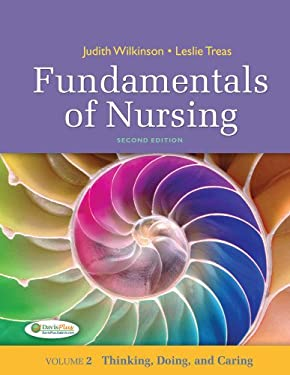 Fundamentals of Nursing, Volume 2: Thinking, Doing, and Caring 9780803622654
