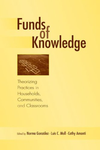 Funds of Knowledge: Theorizing Practices in Households, Communities, and Classrooms 9780805849172
