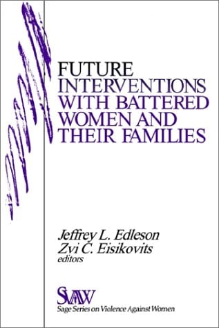 Future Interventions with Battered Women and Their Families 9780803959453