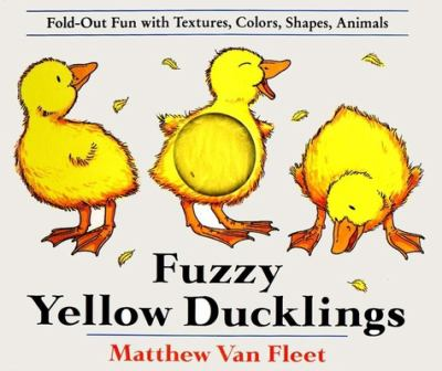 Fuzzy Yellow Ducklings: Fold-Out Fun with Textures, Colors, Shapes, Animals 9780803717596
