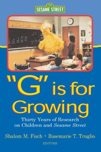 G Is for Growing: Thirty Years of Research on Children and Sesame Street 9780805833959