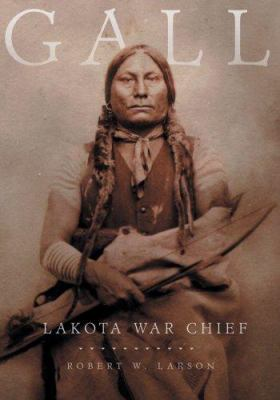 Gall: Lakota War Chief 9780806138305
