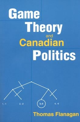 Game Theory and Canadian Politics 9780802079466
