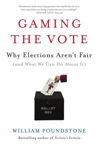 Gaming the Vote: Why Elections Aren't Fair (and What We Can Do about It) 9780809048922