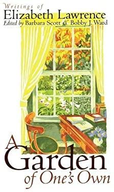 Garden of One's Own: Writings of Elizabeth Lawrence 9780807823491