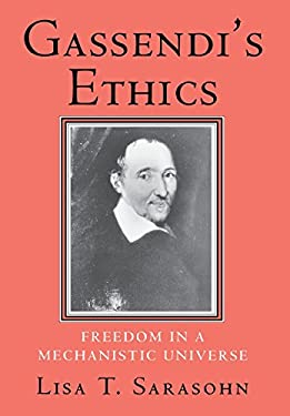Gassendi's Ethics: Freedom in a Mechanistic Universe 9780801429477