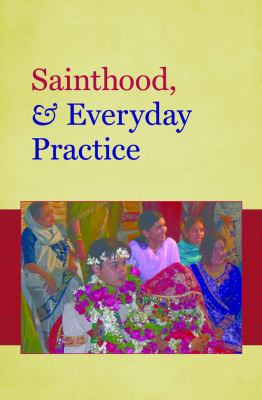 Gender, Sainthood, & Everyday Practice in South Asian Shi'ism 9780807834756