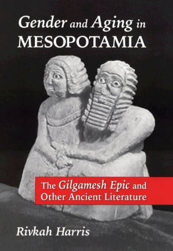 Gender and Aging in Mesopotamia: The Gilgamesh Epic and Other Ancient Literature 9780806131672