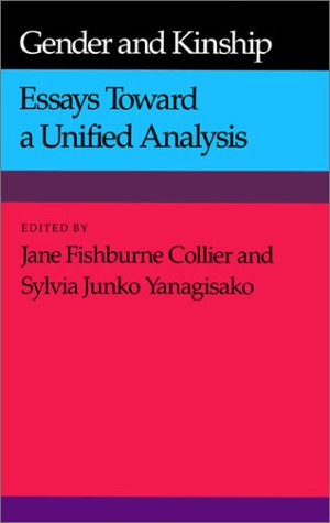 Gender and Kinship: Essays Toward a Unified Analysis 9780804718196