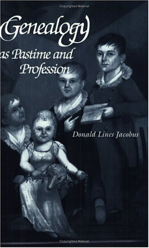 Genealogy as Pastime and Profession 9780806301884