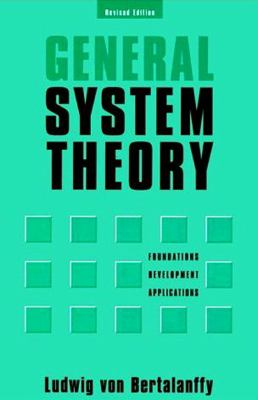 General System Theory General System Theory: Foundations, Development, Applications Foundations, Development, Applications 9780807604533