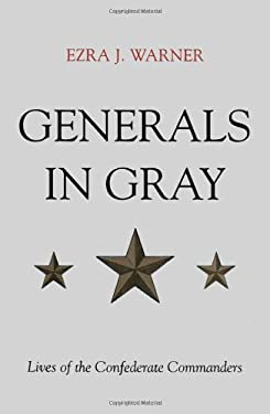 Generals in Gray: Lives of the Confederate Commanders 9780807131503