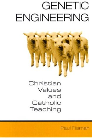 Genetic Engineering: Christian Values and Catholic Teaching 9780809140893